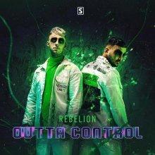 Rebelion - Outta Control (2020) [FLAC]