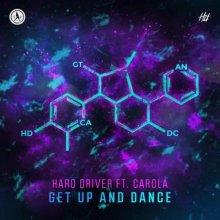 Hard Driver & Carola - Get Up & Dance (Edit) (2021) [FLAC]