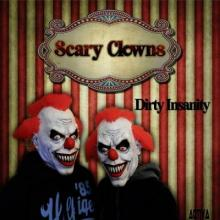 Scary Clowns - Dirty Insanity (2013) [FLAC]