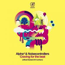 Alpha2 & Noisecontrollers - Craving For The Beat (2013) [WAV]