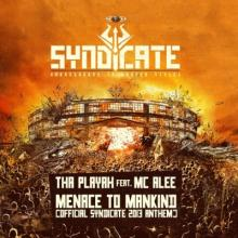 Tha Playah feat. MC Alee - Menace To Mankind (Official Syndicate 2013 Anthem) (2013) [FLAC]
