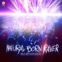 Wild Motherfuckers - Natural Born Raver (2013) [FLAC]