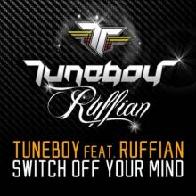 Tuneboy feat. Ruffian - Switch Off Your Mind (2012) [FLAC]