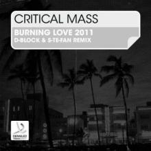 Critical Mass - Burnin Love (D-Block & S-Te-Fan Remix) (2011) [WAV]