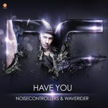 Noisecontrollers & Waverider - Have You