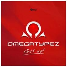Omegatypez - Get Up! (2013) [FLAC]