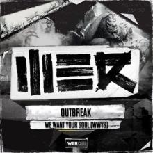 Outbreak - We Want Your Soul (WWYS) (2014) [FLAC]
