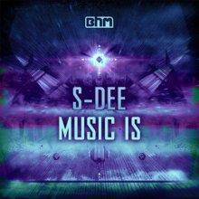 S-Dee - Music Is (2012) [WAV]