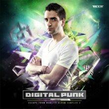 Digital Punk - Escape From Reality: Album Sampler 2 (2012) [WAV]