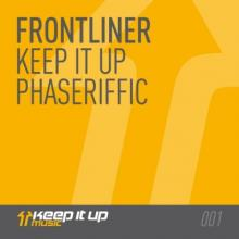 Frontliner - Keep It Up / Phaseriffic (2012) [WAV]