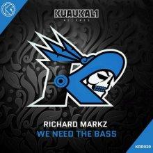Richard Markz - We Need The Bass (Edit) (2021) [FLAC]
