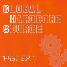 Global Hardcore Source - Fast EP (2006) [FLAC]