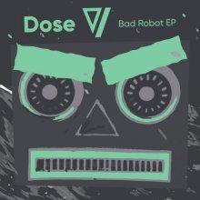 Dose - Bad Robot Ep (2020) [FLAC]