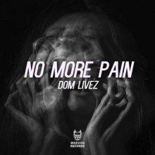 Dom Livez - No More Pain (Edit) (2021) [FLAC]