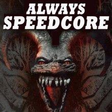 VA - Always Speedcore (2013) [FLAC]