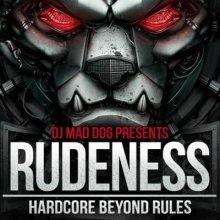DJ Mad Dog - Rudeness-Hardcore Beyond Rules (2013) [FLAC]