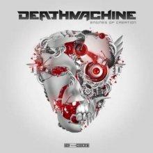 Deathmachine - Engines Of Creation (2013) [FLAC]