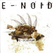 E-Noid - E-Scapism (2006) [FLAC]