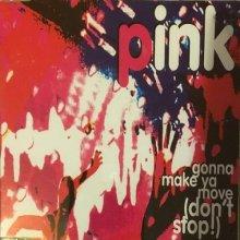 Pink - Gonna Make Ya Move (Don't Stop) (1998) [FLAC]