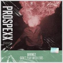 Divinez & Scantraxx - Dont Play With Fire (Edit) (2021) [FLAC]