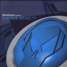 VA - Metalheadz Presents Platinum Breakz 03 (2001) [FLAC]