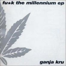 The Ganja Kru - Fu*k The Millennium EP (1999) [FLAC]