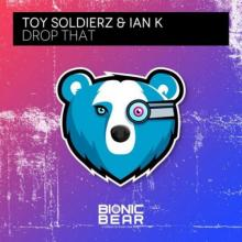 Toy Soldierz & Ian K - Drop That (2021) [FLAC]