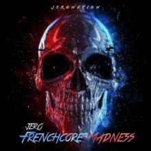 Jero - Frenchcore Madness (2021) [FLAC]