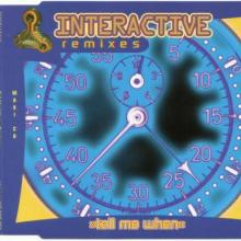 Interactive - Tell Me When (Remixes) (1995) [FLAC]