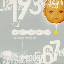 Dj Arram Mantana - Mind The Future (2005) [FLAC]