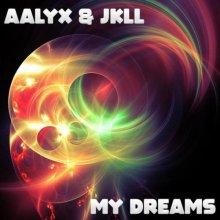 Aalyx & JKLL - My Dreams (2021) [FLAC]