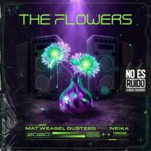 Mat Weasel Busters & Neika - The Flowers (2020) [FLAC]