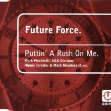 Future Force - Puttin A Rush On Me (1997) [FLAC]