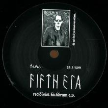 Fifth Era - Recidivist Kickdrum E.P. (2013) [FLAC]