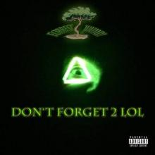 Forrest Juump! - Don't Forget 2 LOL (2013)
