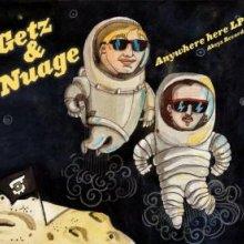 Getz & Nuage - Anywhere Here LP (2011) [FLAC]