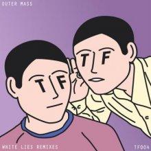 Outer Mass - White Lies (Remixes)