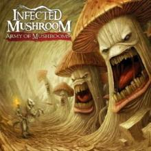 Infected Mushroom - Army Of Mushrooms (2012) [FLAC]