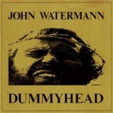 John Watermann - Dummyhead (2007) [FLAC]