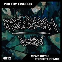 Philthy Fingers - Move Bitch