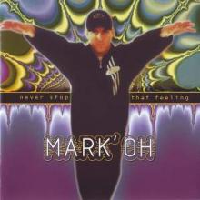 Mark' Oh - Never Stop That Feeling (1995) [FLAC]