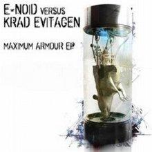 E-Noid vs Krad Evitagen - Maximum Armour EP (2011) [FLAC]
