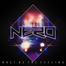Nero - Must Be The Feeling (2012) [FLAC]