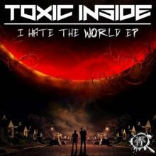 Toxic Inside - I Hate The World Ep (2016) [FLAC]