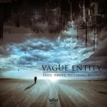 Vague Entity - Hell Above Nothing Below (2015) [FLAC]