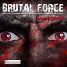 Brutal Force - Return 2 Life EP