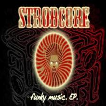 Strobcore - Funky Music EP (2009) [FLAC]