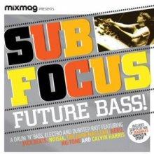 Sub Focus - Future Bass! (2010)