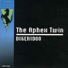 Aphex Twin - Digeridoo (1992) [FLAC]