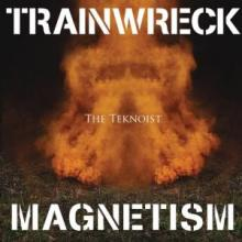 The Teknoist - Trainwreck Magnetism (2011) [FLAC]
